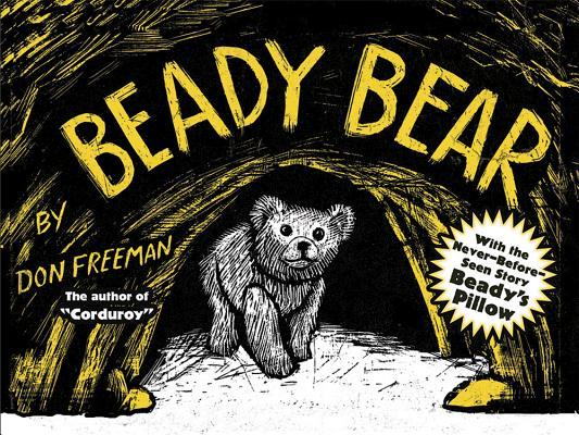 Beady Bear: with the Never-Before-Seen Story Beady's Pillow, Don Freeman