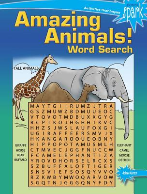 SPARK Amazing Animals! Word Search (Dover Children's Activity Books), Kurtz, John