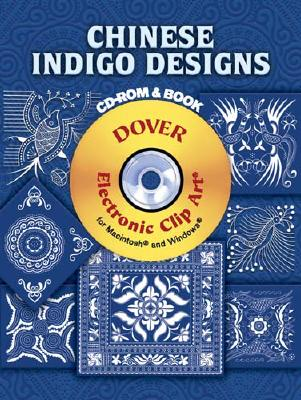 Image for Chinese Indigo Designs CD-ROM and Book (Dover Electronic Clip Art)