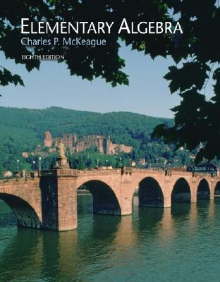 Elementary Algebra, 8th Edition, Charles P. McKeague  (Author)