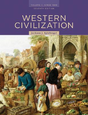 Western Civilization: Volume II: Since 1500 7th Edition, Jackson J. Spielvogel  (Author)