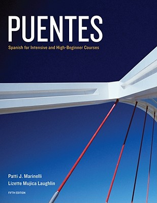 Puentes: Spanish for Intensive and High Beginner Courses 5th Edition, Patti J. Marinelli  (Author), Lizette Mujica Laughlin (Author)