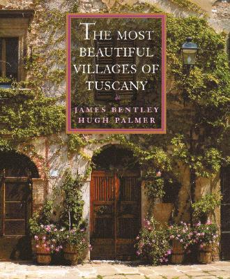 Image for The Most Beautiful Villages of Tuscany (The Most Beautiful Villages)