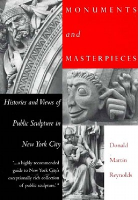 Image for Monuments and Masterpieces: Histories and Views of Public Sculpture in New York City