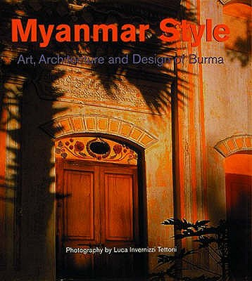 Image for Myanmar Style : Art, Architecture and Design of Burma