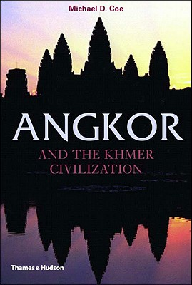 Image for Angkor and the Khmer Civilization (Ancient Peoples and Places Series)