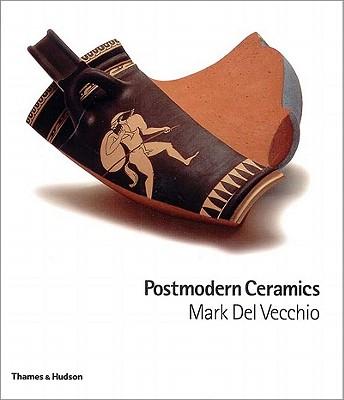 Postmodern Ceramics, del Vecchio, Mark