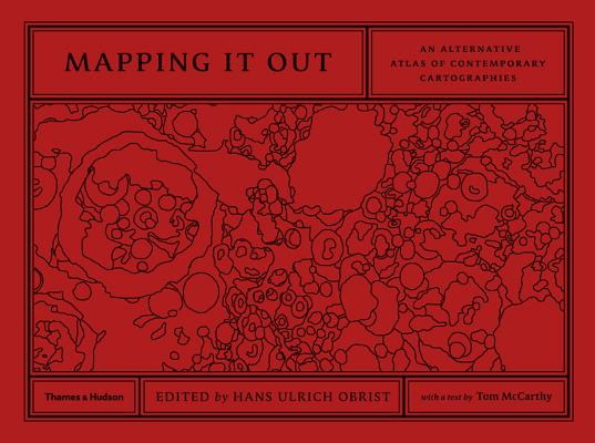 Image for Mapping It Out: An Alternative Atlas of Contemporary Cartographies