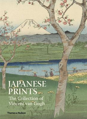 Image for Japanese Prints: The Collection of Vincent van Gogh
