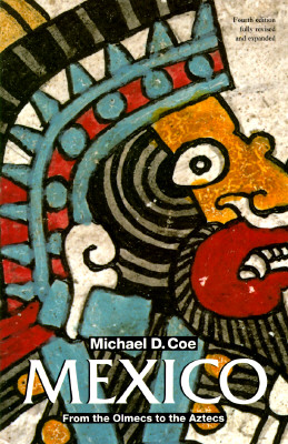 Image for Mexico: From the Olmecs to the Aztecs (Ancient Peoples and Places)