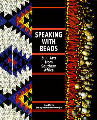 Image for Speaking with Beads: Zulu Arts from Southern Africa