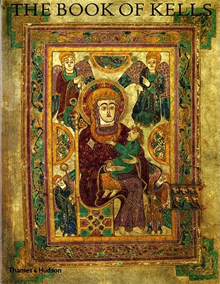 Book of Kells : An Illustrated Introduction to the Manuscript in Trinity College Dublin, BERNARD MEEHAN