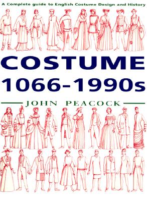 Image for Costume, 1066-1990s:  A Complete Guide to English Costume Design and History