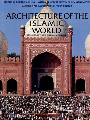 Image for ARCHITECTURE OF  THE ISLAMIC WORLD: Its History an