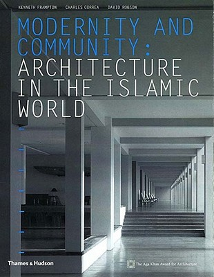 Image for Modernity and Community: Architecture in the Islamic World