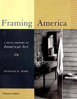 Image for Framing America: A Social History of American Art