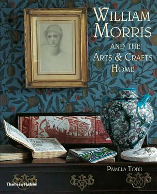 Image for William Morris and the Arts & Crafts Home