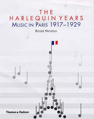 Image for The Harlequin Years : Music in Paris 1917-1929