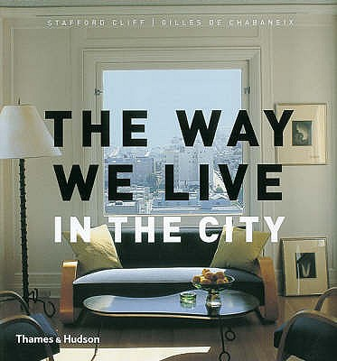 Image for The Way We Live In the City (Way We Live (Rizzoli))