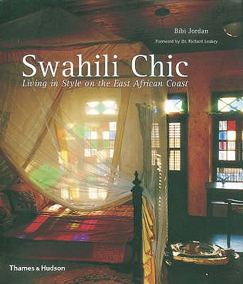 Image for Swahili Chic : Living in Style on the East African Coast