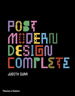 Image for Postmodern Design Complete: Design, Furniture, Graphics, Architecture, Interiors