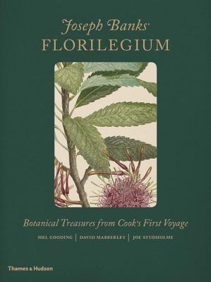 Joseph Banks' Florilegium: Botanical Treasures from Cook's First Voyage, Mabberley, David; Gooding, Mel; Studholme, Joseph