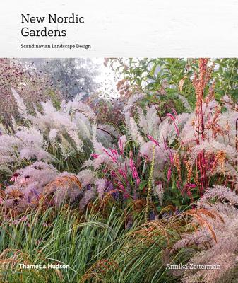 New Nordic Gardens Scandinavian Landscape Design, Zetterman, Annika