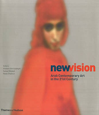 Image for New Vision: Arab Contemporary Art in the 21st Century