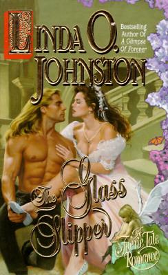 The Glass Slipper (Faerie Tale Romance), LINDA O. JOHNSTON