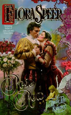 Rose Red (Faerie Tale Romance), Flora Speer