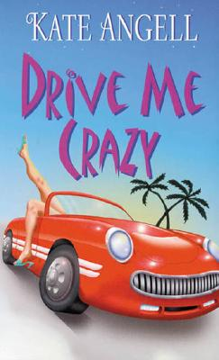 Drive Me Crazy, KATE ANGELL