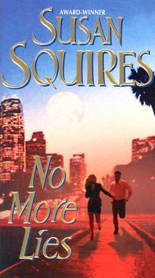 No More Lies, SUSAN SQUIRES