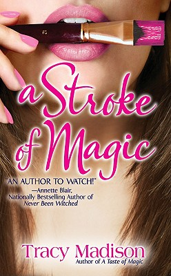 A Stroke of Magic, Tracy Madison