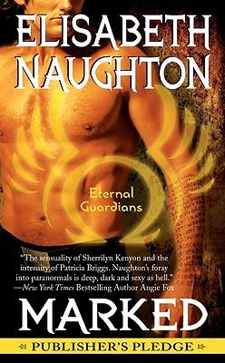Marked (Eternal Guardians), Elisabeth Naughton