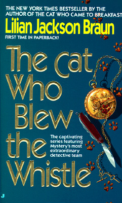 The Cat Who Blew the Whistle (Cat Who...), LILIAN JACKSON BRAUN
