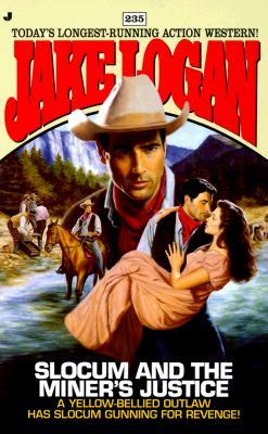 Slocum and the Miner's Justice (Slocum Series #235), Jake Logan