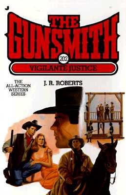 Image for The Gunsmith 202: Vigilante Justice (Gunsmith, The)