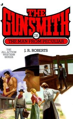 The Man from Peculiar (The Gunsmith #216), J. R. Roberts