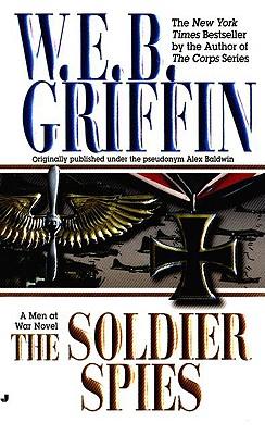 Soldier Spies (Men at War), W. E. B. Griffin