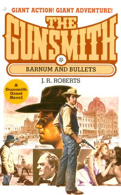 Barnum and Bullets (Gunsmith Giant, 5), J. R. ROBERTS