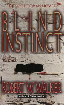Blind Instinct, Walker, Robert W. & Robert Wayne Walker