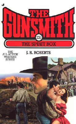 Gunsmith 238, The: The Spirit Box (Gunsmith, The), J.R. ROBERTS