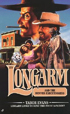 Image for Longarm #275: Longarm and the Denver Executioners (Longarm)
