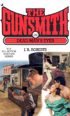 Gunsmith #246, The: Dead Man's Eyes, J.R. Roberts