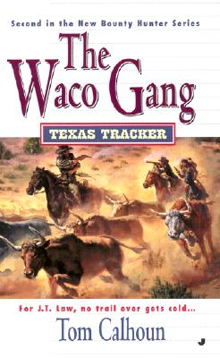 Texas Tracker Book #2: The Waco Gang (Texas Tracker), TOM CALHOUN
