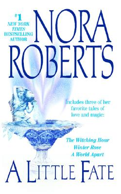 A Little Fate, Nora  Roberts