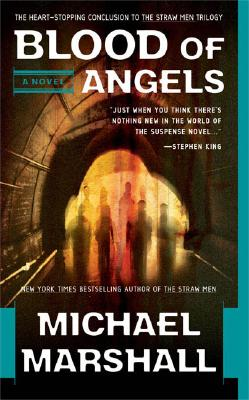 Blood of Angels (Straw Men), Michael Marshall