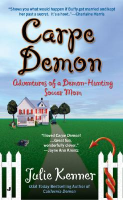 Image for Carpe Demon: Adventures of a Demon-Hunting Soccer Mom (Book 1)