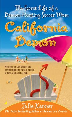 "California Demon: The Secret Life of a Demon-Hunting Soccer Mom (Book 2), ""Kenner, Julie"""
