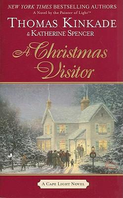 A Christmas Visitor, Kinkade, Thomas; Spencer, Katherine